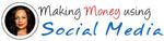 Making Money Using Social Media